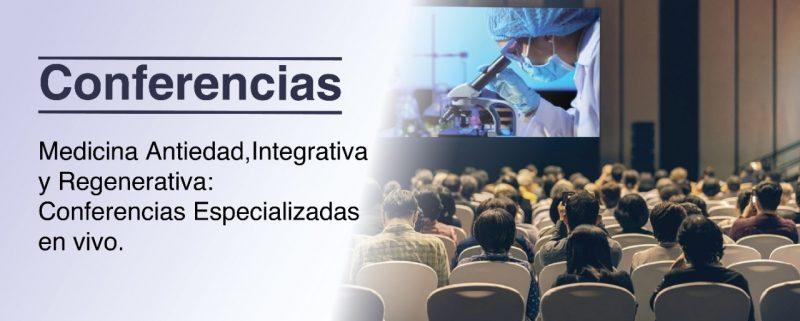 Medicina Antiedad, Integrativa y Regenerativa Conferencias especializadas en vivo.